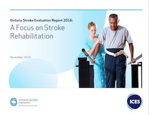 Ontario Stroke Evaluation Report 2016: A Focus on Stroke Rehabilitation